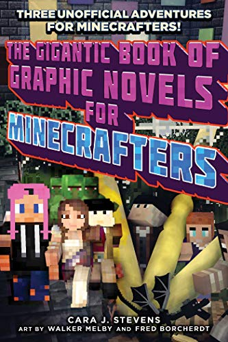 The Gigantic Book of Graphic Novels for Minecrafters: Three Unofficial Adventures