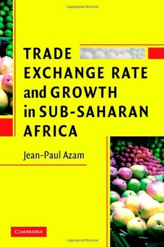 Trade, Exchange Rate, and Growth in Sub-Saharan Africa 1st Edition( Hardcover ) by Azam, Jean-Paul published by Cambridge University Press pdf epub