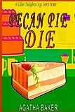 Pecan Pie Die (Killer Delights Cozy Mystery) (Volume 3) by  Agatha Baker in stock, buy online here