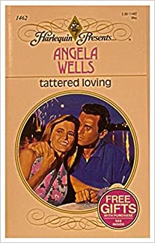 Book Tattered Loving (Harlequin Presents, No 1462)