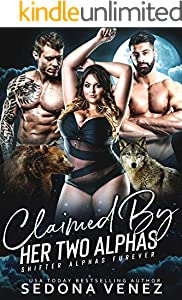 Claimed by Her Two Alphas: Complete 3-Book Shifter Paranormal Romance Box Set (Shifter Alphas Furever 2)