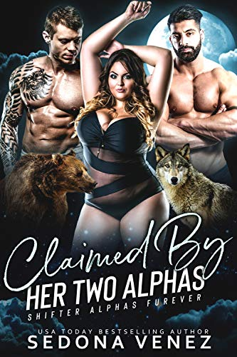 Claimed by Her Two Alphas: Complete 3-Book Shifter Paranormal Romance Box Set (Shifter Alphas Furever - Box 2 Complete