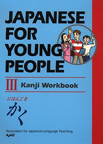 Japanese for Young People III: Kanji Workbook (Japanese for Young People Series)