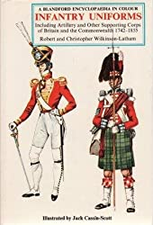Infantry Uniforms: 1742-1855 Bk. 1: Including Artillery and Other Supporting Corps of Britain and the Commonwealth (British Uniforms in Colour)