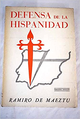 DEFENSA DE LA HISPANIDAD: Amazon.es: RAMIRO DE MAEZTU: Libros