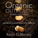 Organic Outreach: Audio Lectures | Kevin G. Harney