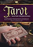 Tarot Mastery for Beginners: The Modern Guide for
