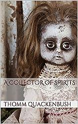 A Collector of Spirits