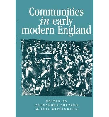 Download [(Communities in Early Modern England: Networks, Place, Rhetoric)] [Author: Alexandra Shepard] published on (March, 2001) ebook