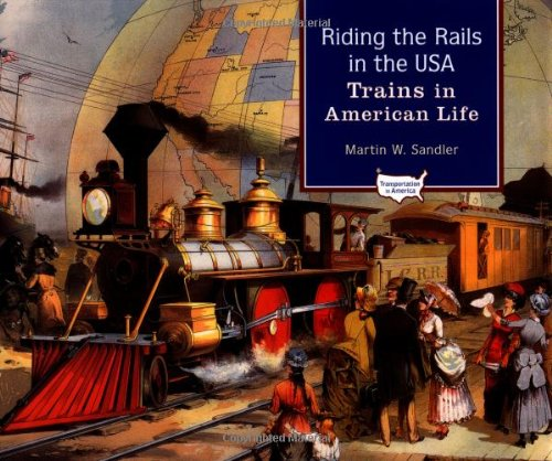 Read Online Riding the Rails in the USA: Trains in American Life (Transportation in America) PDF