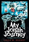 My Jonah Journey, Linda M. Brandt, 1613141459