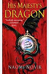 His Majesty's Dragon: A Novel of Temeraire Kindle Edition