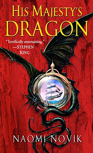 His Majesty's Dragon: A Novel of Temeraire by Naomi Novik - a black dragon wrapped around a picture of a naval sailing ship hangs in front of a red and black background