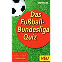 Das Fußball-Bundesliga Quiz (Fußballquiz 1) (German Edition)