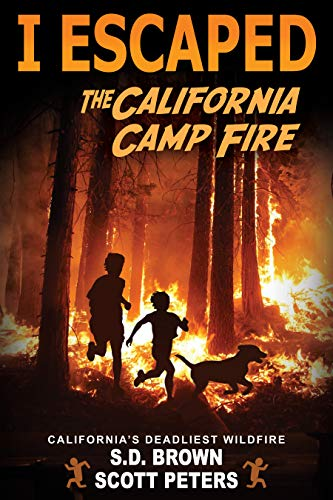 I Escaped The California Camp Fire: (I Escaped #2) by [Peters, Scott, Brown, SD]