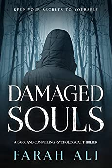 Damaged Souls: An edgy, gripping psychological mystery thriller by [Ali, Farah]