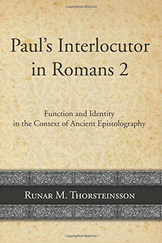 Read Online Paul's Interlocutor in Romans 2: Function and Identity in the Context of Ancient Epistolography ebook