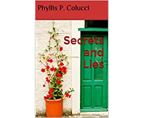 https://www.amazon.com/gp/f.html?C=1ADAO1HGSFP37&R=1P3Y1DKA0OOTO&T=C&U=https://www.amazon.com/Secrets-Lies-Phyllis-P-Colucci-ebook/dp/B01EI644JY/ref=cm_sw_em_r_cawdotod_xdGhxb1WQMVXJ_im&A=YAVGR3GEKXQWINNJFJYNVJ65HCQA&H=SEN8G4YAVGAPK97WMMS53NK0BW4A