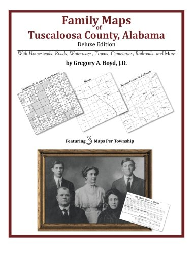 Family Maps of Tuscaloosa County, Alabama, Deluxe Edition