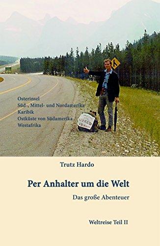 Per Anhalter um die Welt: Das große Abenteuer - Teil II (German Edition)