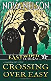 Crossing Over Easy (Eastwind Witches) (Volume 1)