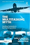 The Multitasking Myth: Handling Complexity in Real-World Operations (Ashgate Studies in Human Factors for Flight Operations)