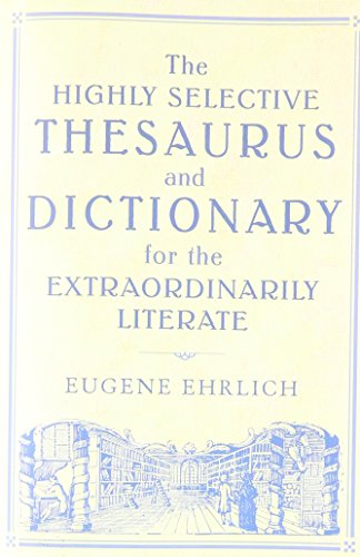 The Highly Selective Thesaurus and Dictionary for the Extraordinarily Literate