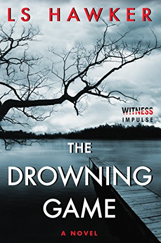 The Drowning Game: A Novel by [Hawker, LS]