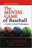 by Karl Kuehl,by H. A. Dorfman The Mental Game of Baseball: A Guide to Peak Performance(text only)3rd (Third) edition [Paperback]2002