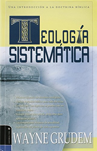 Teologia Sistematica: Una Introduccion a La Doctrina Biblica (Spanish Edition)