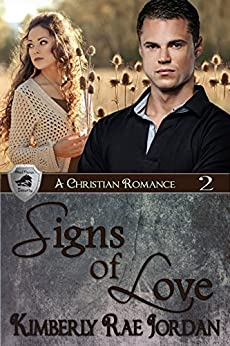 Signs of Love: A Christian Romance (BlackThorpe Security Book 2) by [Jordan, Kimberly Rae]
