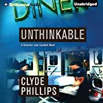 Unthinkable: Jane Candiotti and Kenny Marks, Book 4 | Clyde Phillips