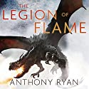 The Legion of Flame: Book Two of the Draconis Memoria Audiobook by Anthony Ryan Narrated by Steve West