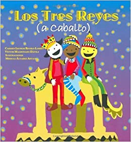 Los Tres Reyes (a caballo) (Serie Raices) (Nueve Pececitos) (Spanish Edition) by Carmen Rivera Lassen (2015-11-15): Amazon.com: Books