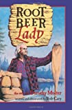 Root Beer Lady, Bob Cary, 081664196X