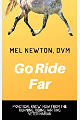 Go Ride Far: Practical know-how from the running, riding, writing veterinarian Kindle Edition