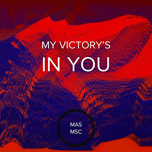 MAS MSC - My Victory's in You 2018