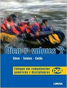 Etica y valores / Ethics and values: Enfoque Por Competencias