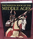 img - for Horizon Book Of The Middle Ages book / textbook / text book
