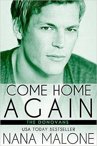 Come Home Again (The Donovans, Book 1) - Nana Malone