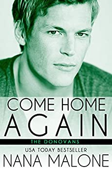 Come Home Again: New Adult Romance (The Donovans Book 1) by [Malone, Nana]