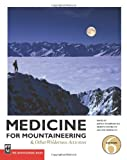 Medicine for Mountaineering, Ken Zafren and Ernest E. Moore, 1594850763