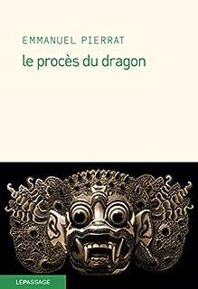 Le procès du dragon, Pierrat, Emmanuel