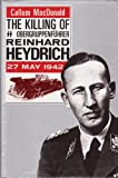 img - for The Killing of Obergruppenfuhrer Reinhard Heydrich, 27th May, 1942 book / textbook / text book