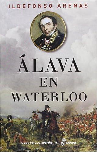 Álava en Waterloo (Narrativas históricas)