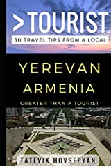 Greater Than a Tourist– Yerevan Armenia: 50 Travel Tips from a Local Paperback
