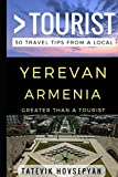 Greater Than a Tourist- Yerevan Armenia: 50 Travel Tips from a Local