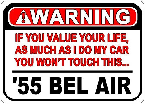 No Personalized Parking Signs (Personalized Parking Signs 1955 55 CHEVY BEL AIR Warning Value Your Life Aluminum Caution Sign - 12 x 16 Inches)