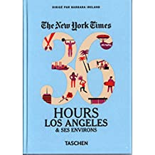 The New York Times : 36 Hours Los Angeles & ses environs