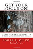 Get Your Focus On!, Edgar Olivo, 1469905981